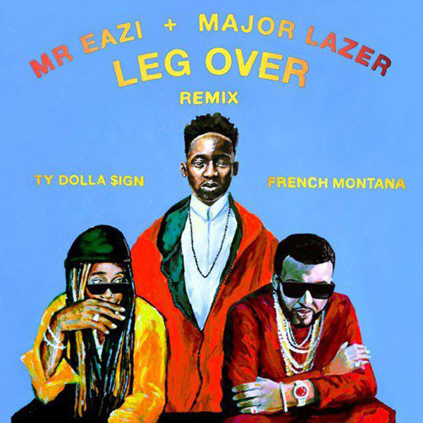 New Music: Mr Eazi & Major Lazer – 'Leg Over (Remix)' Feat
